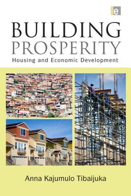Builiding Prosperity By Tibaijuka, Anna