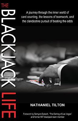 The Blackjack Life By Tilton, Nathaniel